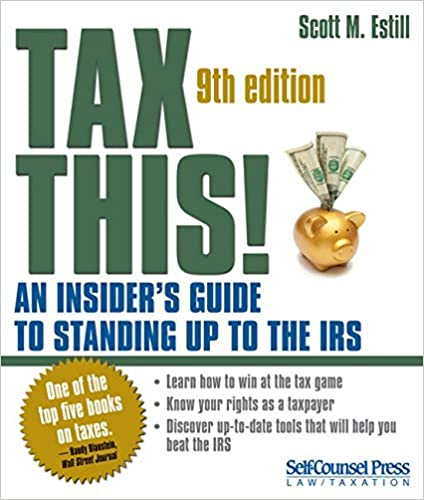 Tax This, An Insider's Guide to Standing Up to the IRS